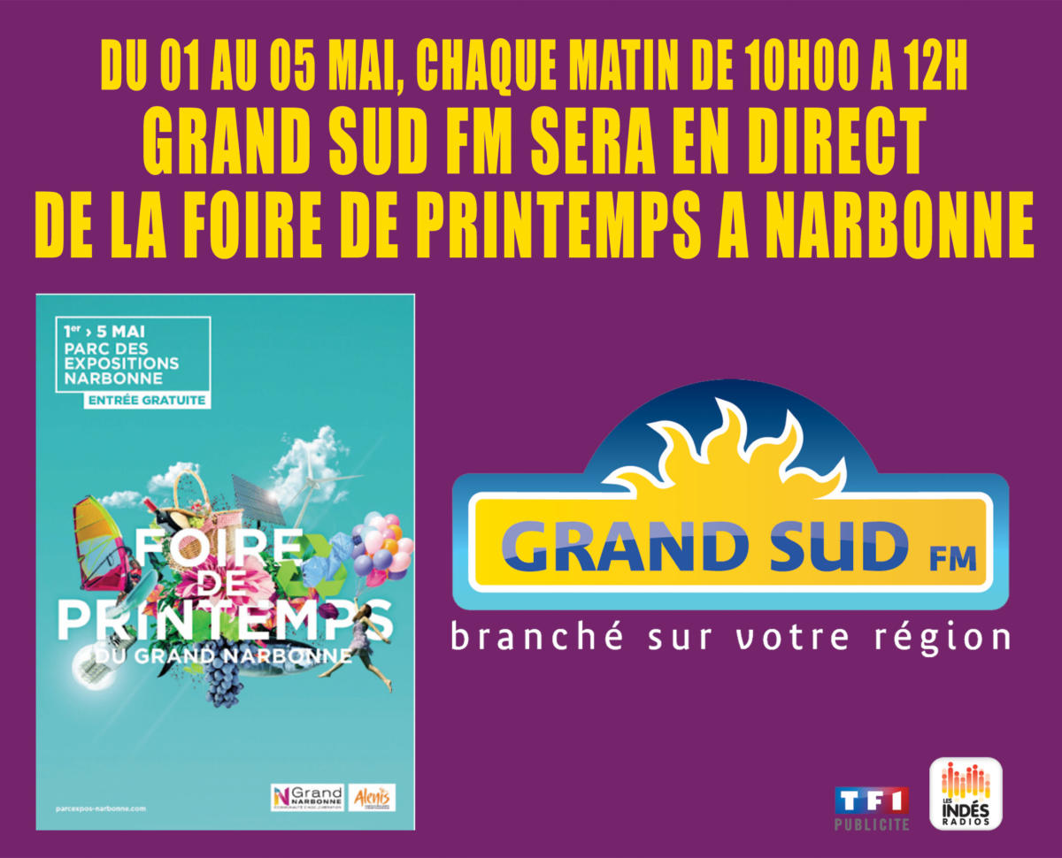 GRAND SUD FM, LA RADIO DE LA FOIRE DE PRINTEMPS DU GRAND NARBONNE