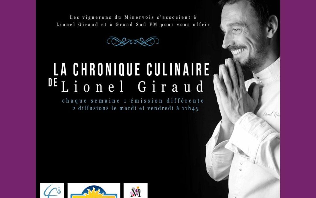 SUR GRAND SUD FM, LA CHRONIQUE CULINAIRE DE LIONEL GIRAUD, AVEC LES VIGNERONS DU MINERVOIS
